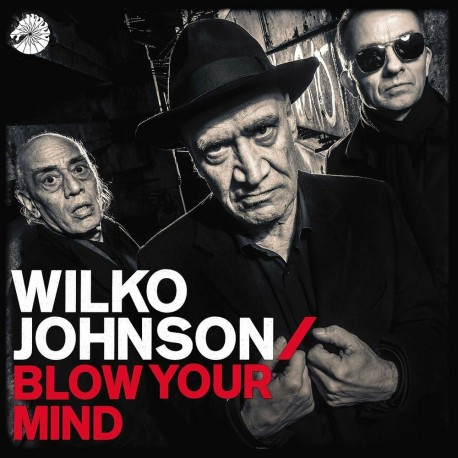 CD Wilko Johnson - Blow Your Mind